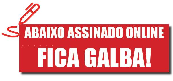 ABAIXO ASSINADO GALBA