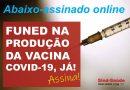 Abaixo assinado pede produção de vacina contra COVID-19 pela Funed
